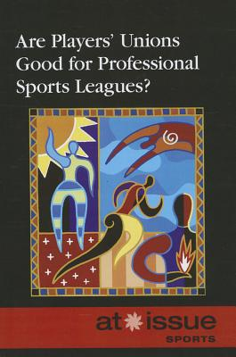 Are Players' Unions Good for Professional Sports Leagues? By Riggs, Thomas (EDT)