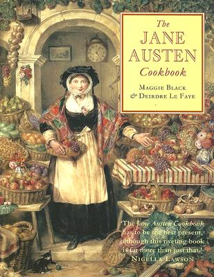 The Jane Austen Cookbook By Black, Maggie/ Le Faye, Deirdre (EDT)